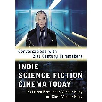 Indie ciência ficção Cinema hoje - conversas com o século XXI F
