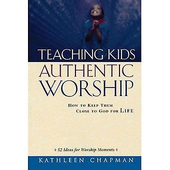 Onderwijs kinderen authentiek aanbidding: Hoe te houden ze dicht bij God voor het leven