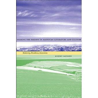 Søker regionen i amerikansk litteratur og kultur: modernitet, ble, innovasjon