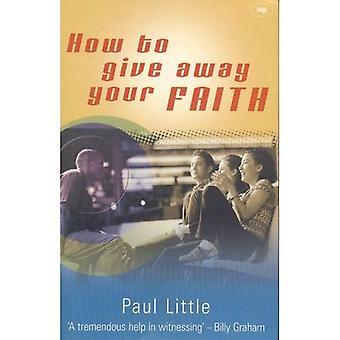 Hoe om weg te geven uw geloof