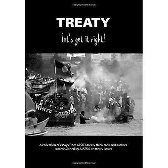 Tratado, vamos a conseguir que la derecha!: una colección de ensayos de tratamiento piense el tanque y autores comisionados por AIATISIS tratado asuntos de ISLEÑOS.