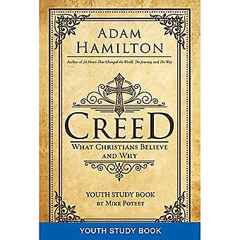 Creed Youth Study Book: What Christians Believe and Why (Creed series)