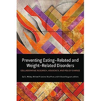 Voorkomen van eten-gerelateerde en gewicht-gerelateerde aandoeningen: onderzoek in samenwerkingsverband, belangenbehartiging en beleid wijzigen