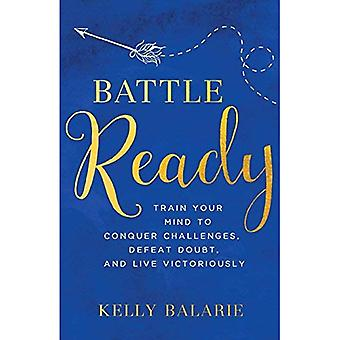 Slag bij klaar: Trainen je gedachten te veroveren uitdagingen twijfel, worden afgeweerd of overwinnend leven