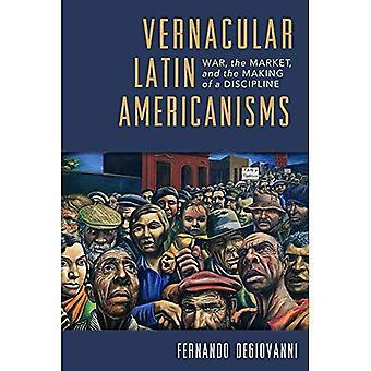 Volkstaal Latijnse Americanisms: Oorlog, de markt, en het maken van een Discipline