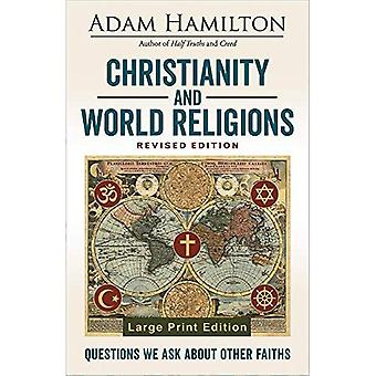 Christianity and World Religions Revised Edition Large Print Edition: Questions We Ask about Other Faiths (Christianity and World Religions)