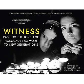 Witness: Passing the Torch of Holocaust Memory to New� Generations