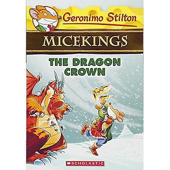 The Dragon Crown (Geronimo Stilton Micekings #7) by Geronimo Stilton