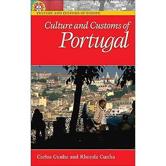 Culture and Customs of Portugal by Carlos A Cunha & Rhonda Cunha
