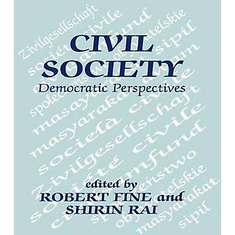 Civil Society Democratic Perspectives by Fine & Robert