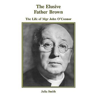 The Elusive Father Brown by Smith & Julia