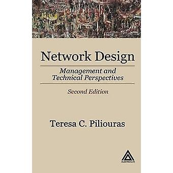 Network Design Second Edition  Management and Technical Perspectives by Piliouras & Teresa C.