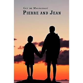 French Classics in French and English Pierre and Jean by Guy de Maupassant DualLanguage Book by Maupassant & Guy de