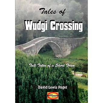Tales of Wudgi Crossing by Paget & David Lewis