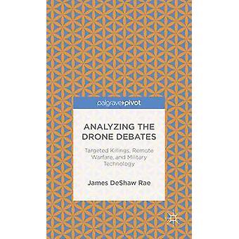 Analyseren van de Drone debatten gerichte moorden externe oorlogvoering en militaire technologie door Deshaw Rae & James