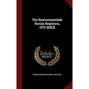 La paroisse de Ravenstonedale registres 15711812 par l'Angleterre de la paroisse de Ravenstonedale