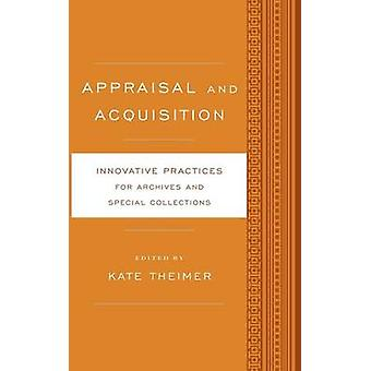 Appraisal and Acquisition by Edited by Kate Theimer