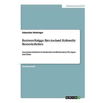 BusinessKnigge frs Ausland Kulturelle Besonderheiten by Neininger & Sebastian