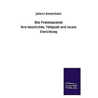 Die Freimaurerei av Sassenbach & Johann