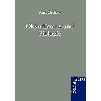 Okkultismus und Biologie by Gruber & Karl