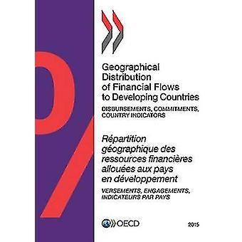 Répartition géographique des flux financiers vers les pays en développement 2015 décaissements engagements indicateurs des pays de l'OCDE