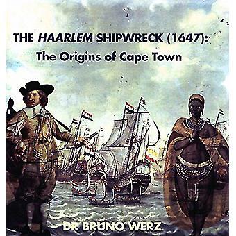 The Haarlem Shipwreck (1647) by Bruno Werz - 9781868888399 Book