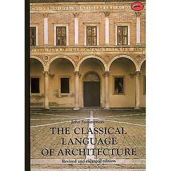 The Classical Language of Architecture - With 139 Illustrations (Enlar