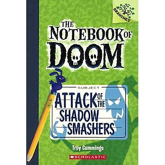 Attack of the Shadow Smashers by Troy Cummings - 9780606323697 Book