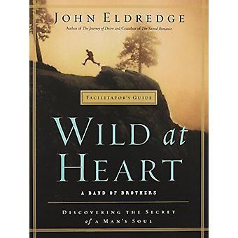 Wild at Heart Facilitator's Guide by John Eldredge - 9781400200771 Bo