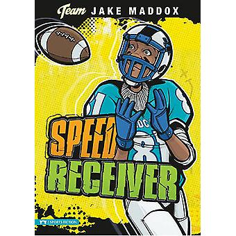 Speed Receiver by Jake Maddox - Eric Stevens - Sean Tiffany - 9781434
