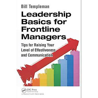 Leadership Basics for Frontline Managers - Tips for Raising Your Level