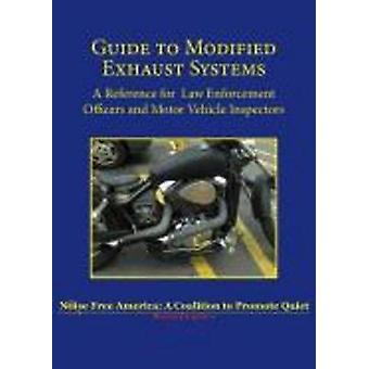 Guide to Modified Exhaust Systems - A Reference for Law Enforcement Of
