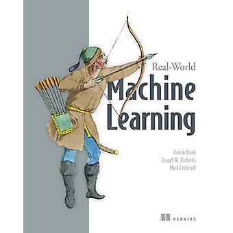 Real-World Machine Learning by Henrick Brink - Joesph W. Richards - M
