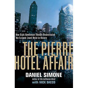 The Pierre Hotel Affair - How Eight Gentlemen Thieves Plundered $28 Mi