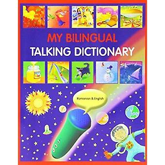 My Bilingual Talking Dictionary in Romanian and English - 97818461160