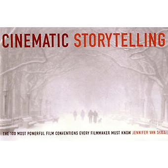 Cinematic Storytelling - The 100 Most Powerful Film Conventions Every