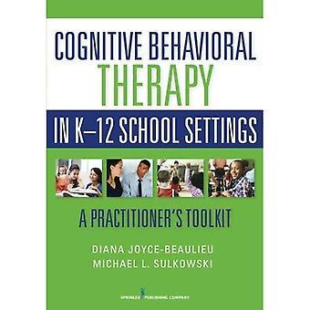 Kognitiv beteendeterapi i k-12 skola inställningar: en utövares Toolkit