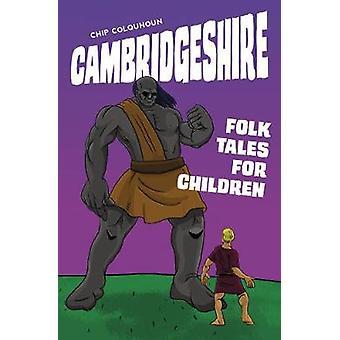 Cambridgeshire Folk Tales für Kinder von Chip Colquhoun