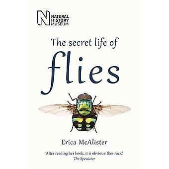 The Secret Life of Flies by Erica McAlister - 9780565094751 Book