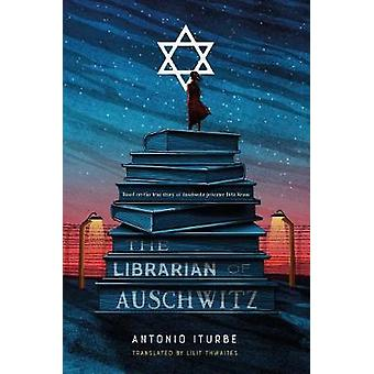 The Librarian of Auschwitz by Antonio Iturbe - 9781627796187 Book