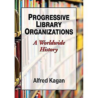 Organizações de biblioteca progressiva: Uma história em todo o mundo