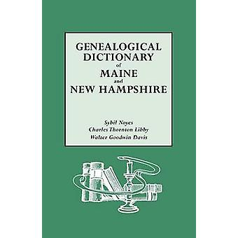 Genealogical Dictionary of Maine  New Hampshire by Noyes & Sybil