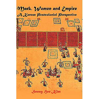 Mark Women and Empire A Korean Postcolonial Perspective by Kim & Seong Hee