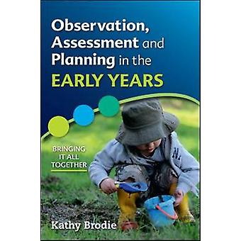 Observation Assessment and Planning in The Early Years  Br by Kathy Brodie