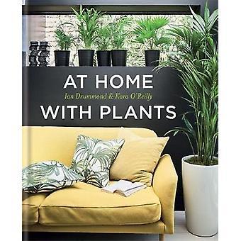 Hemma med växter av Ian Drummond & Kara O Reilly
