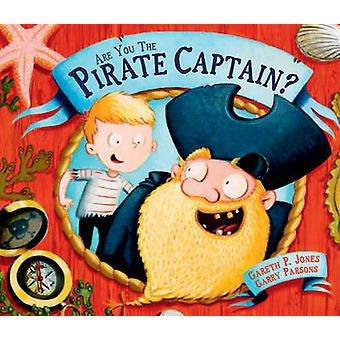 Are You the Pirate Captain? by Gareth P. Jones - Garry Parsons - 9781