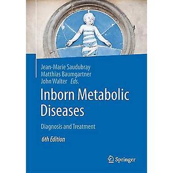 Inborn Metabolic Diseases by JeanMarie Saudubray