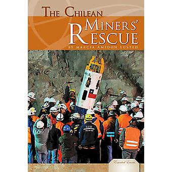 The Chilean Miners' Rescue by Marcia Amidon Lusted - Christopher J Bi