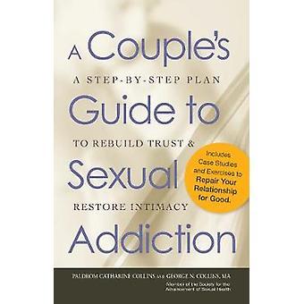 Una guía de parejas para la adicción sexual por Paldrom CollinsGeorge N. Collins