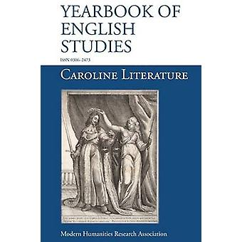 Caroline Literature Yearbook of English Studies 44 2014 by Loughnane & Rory